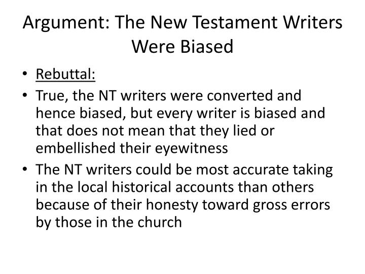 Argument: The New Testament Writers Were Biased