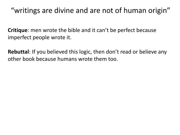 """""""writings are divine and are not of human origin"""""""