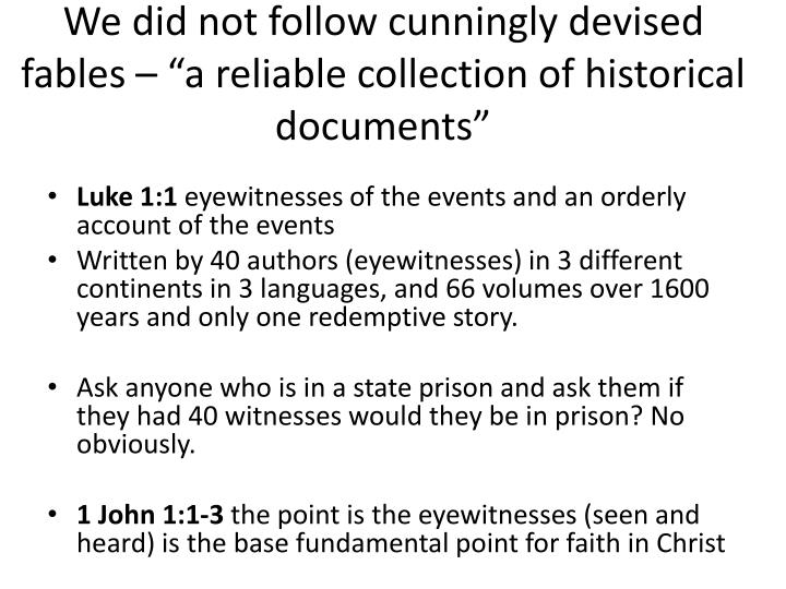 """We did not follow cunningly devised fables – """"a reliable collection of historical documents"""""""