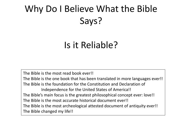 Why do i believe what the bible says is it reliable
