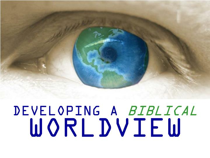 bible and biblical worldview