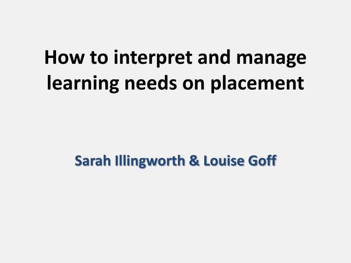 how to interpret and manage learning needs on placement n.