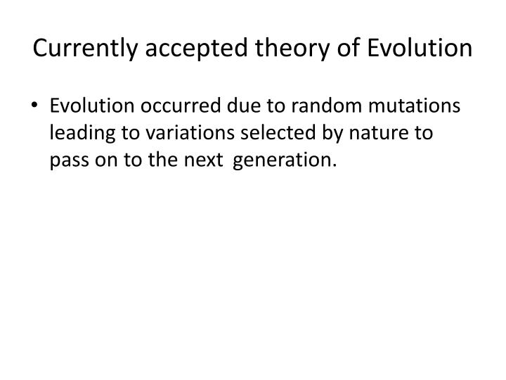 Currently accepted theory of Evolution