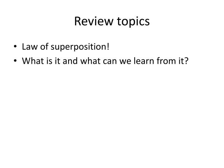 Review topics