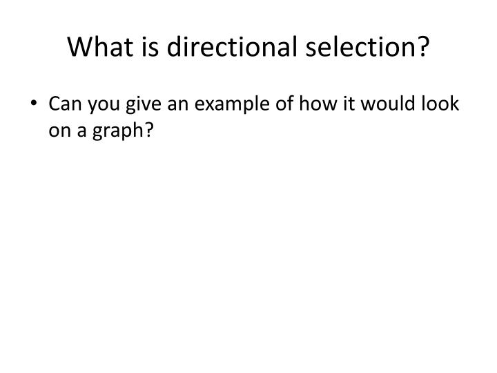 What is directional selection?