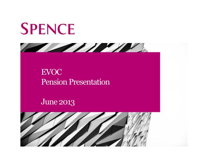 Evoc pension presentation june 2013