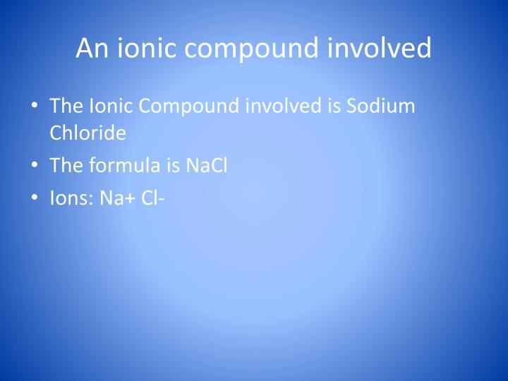 An ionic compound involved
