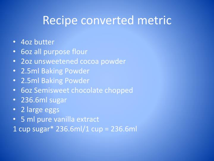 Recipe converted metric