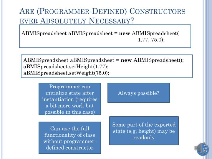 Are (Programmer-Defined) Constructors ever Absolutely Necessary?