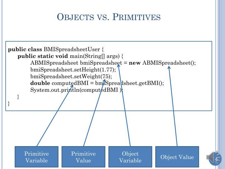 Objects vs. Primitives