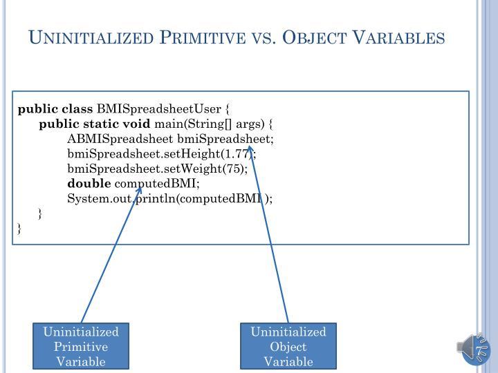 Uninitialized Primitive vs. Object Variables