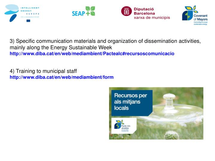 3) Specific communication materials and organization of dissemination activities, mainly along the Energy Sustainable Week