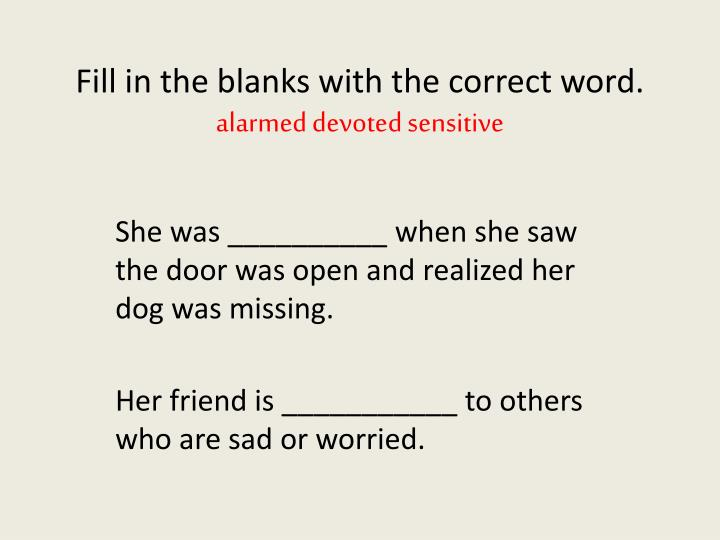 Fill in the blanks with the correct word.