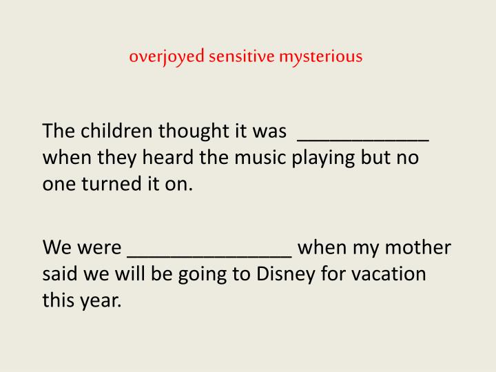 overjoyed sensitive mysterious