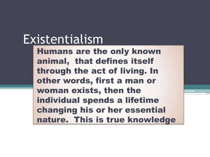 existentialism is humanism essay In existentialism is a humanism, jean-paul sartre (1905-1980) presents an accessible description of existentialism a key idea of existentialism—and of the human condition— is that existence precedes essence.