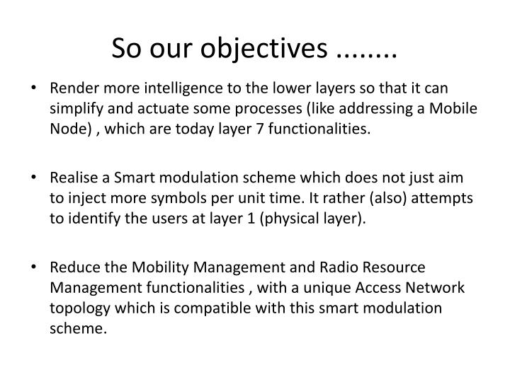 So our objectives ........