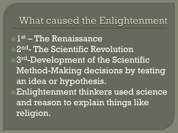 the enlightenment and the development of scientific method philosophy essay However, there is a focus on both the elimination of hypotheses through testing and the preference towards hypotheses which are testable this reading of the scientific method is a very general direction, so the alternatives are equally general science is a very deductive learning approach.