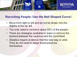 recruiting people use the bell shaped curve