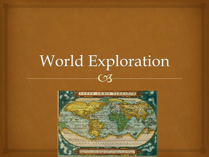 World exploration