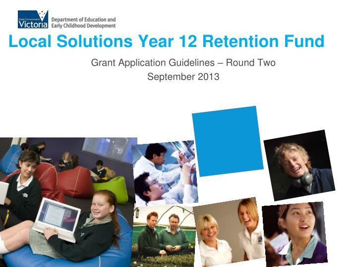 Local solutions year 12 retention fund