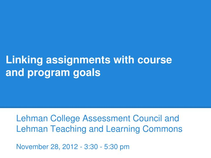 linking assignments with course and program goals n.