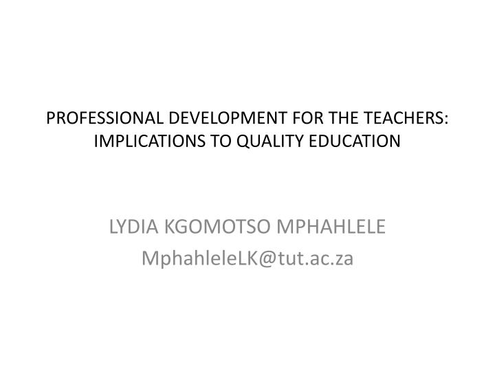 professional development for the teachers implications to quality education n.