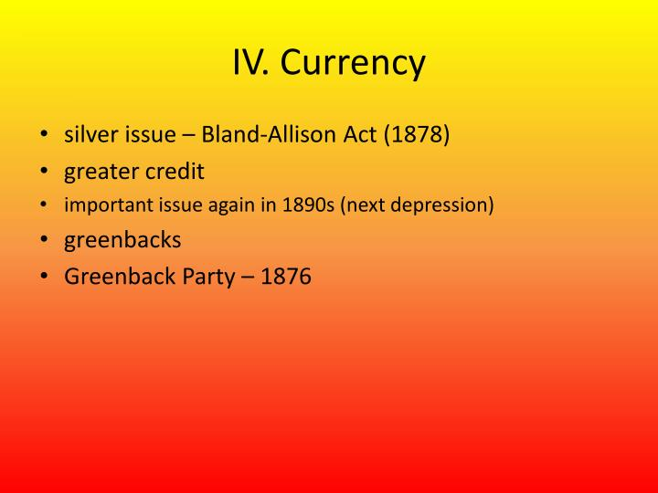 IV. Currency