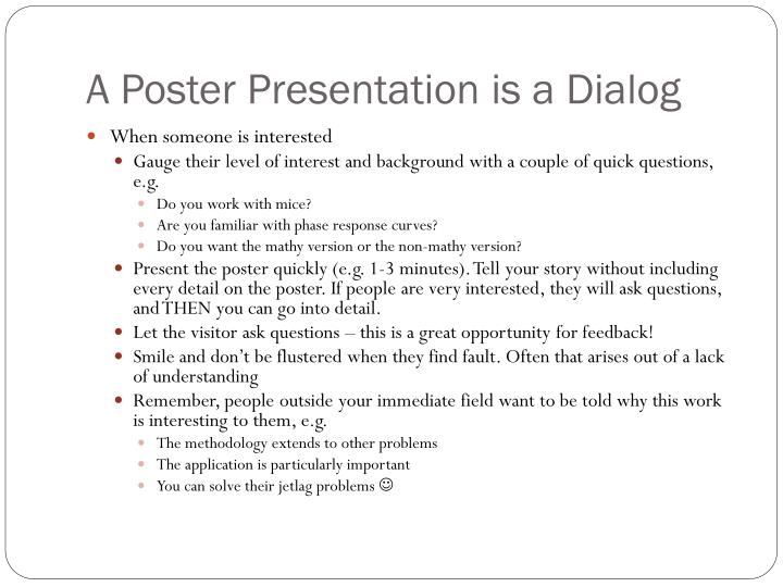 A Poster Presentation is a Dialog