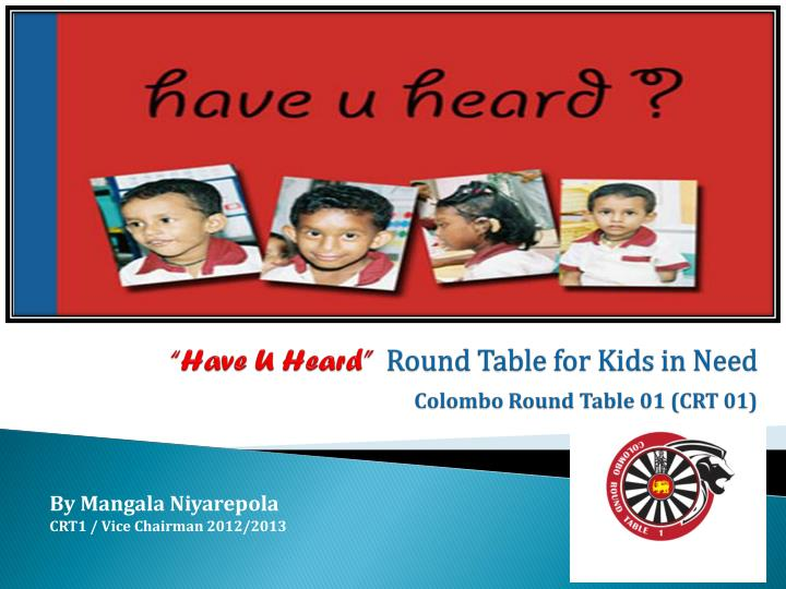 Have u heard round table for kids in need colombo round table 01 crt 01