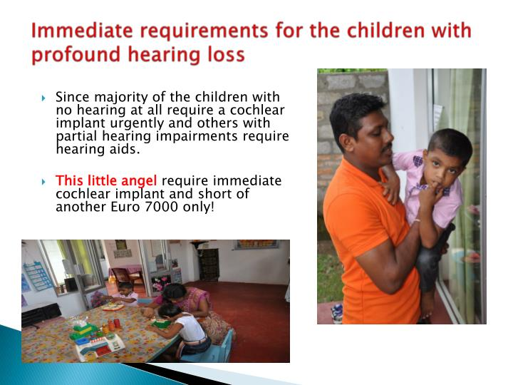 Immediate requirements for the children with profound hearing loss