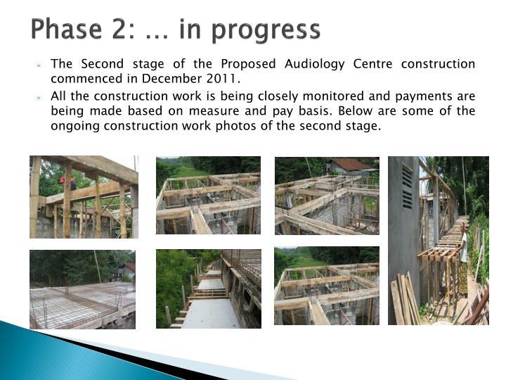 Phase 2: … in progress