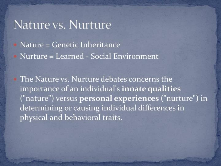 morals nature vs nurture The nature versus nurture debate involves whether human behaviour is determined by the environment, either prenatal or during a person's life, or by a person's genes.