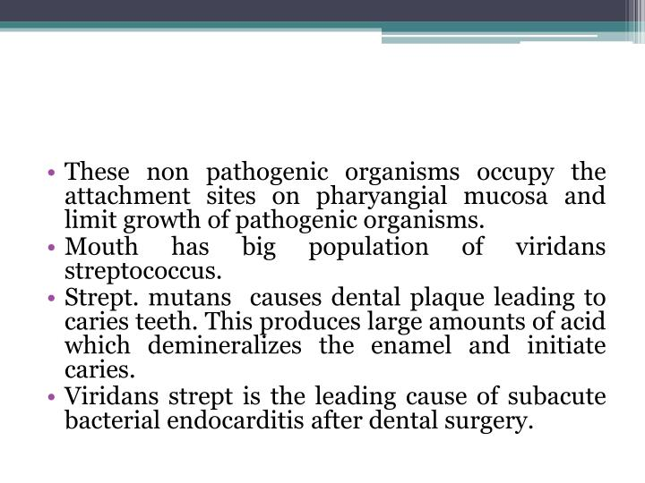 These non pathogenic organisms occupy the attachment sites on