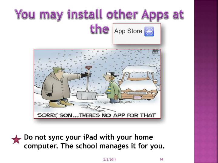 You may install other Apps at the