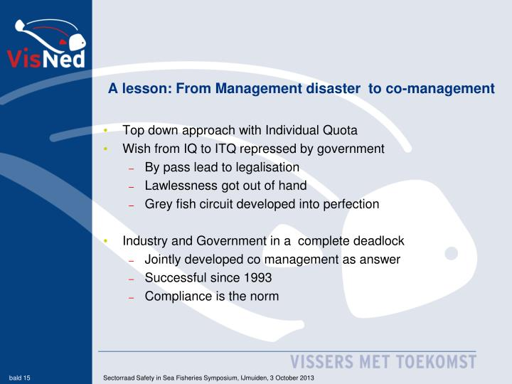 A lesson: From Management disaster  to co-management