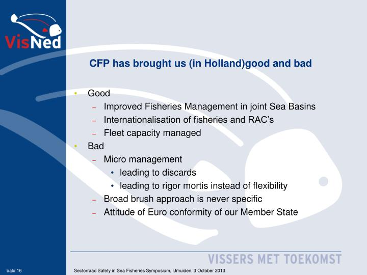 CFP has brought us (in Holland)good and bad
