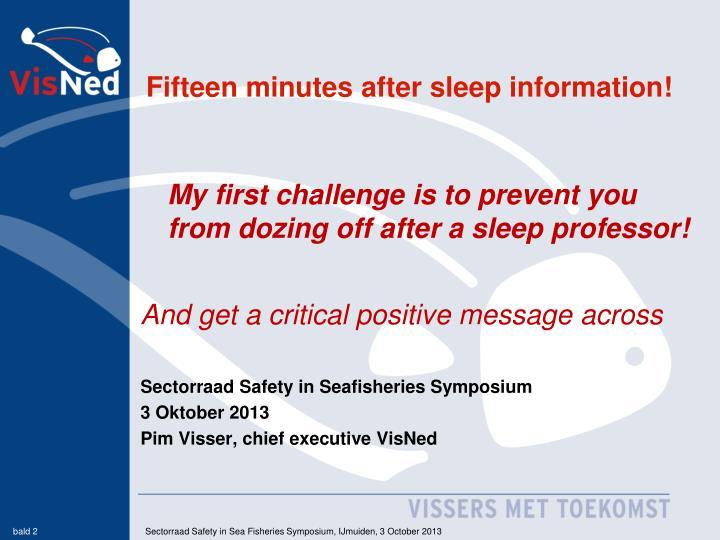 Fifteen minutes after sleep information