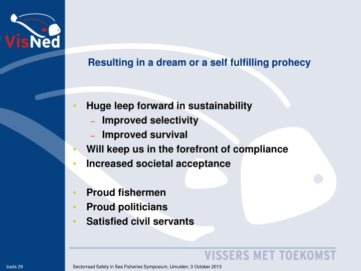 Resulting in a dream or a self fulfilling prohecy