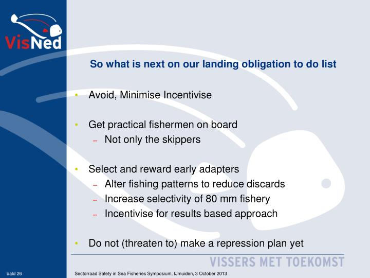 So what is next on our landing obligation to do list