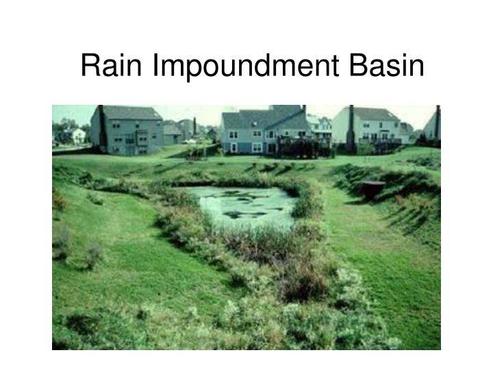 Rain Impoundment Basin
