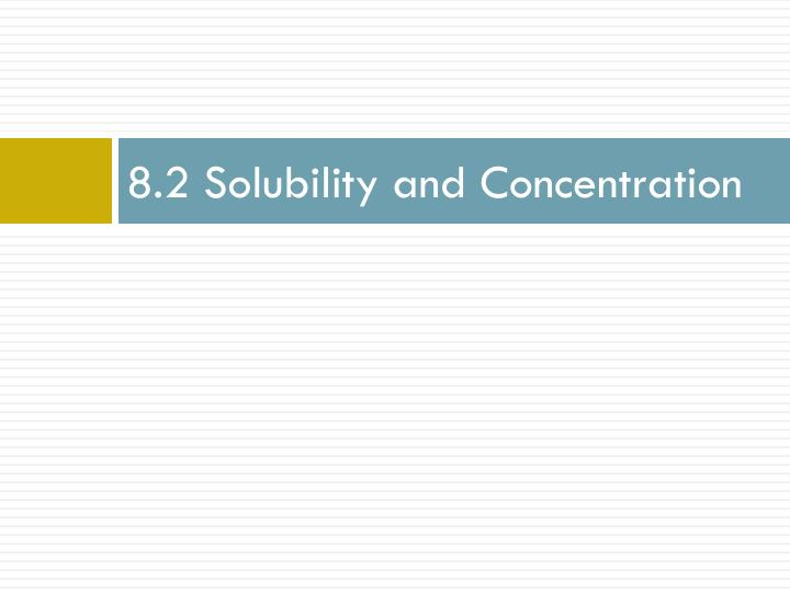 8.2 Solubility and Concentration