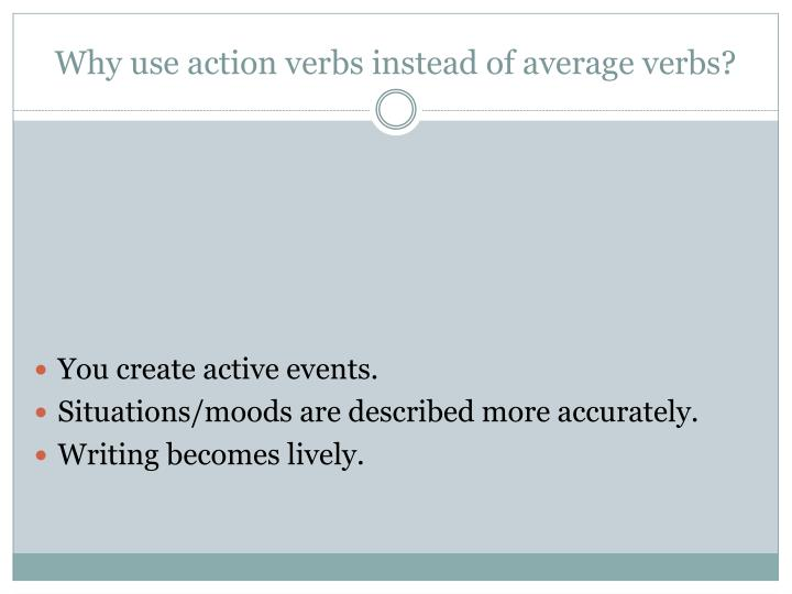 Why use action verbs instead of average verbs?