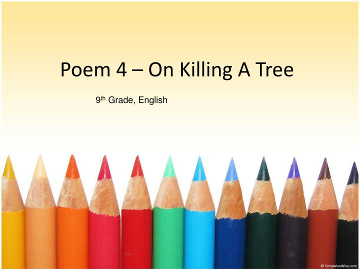 poem 4 on killing a tree n.