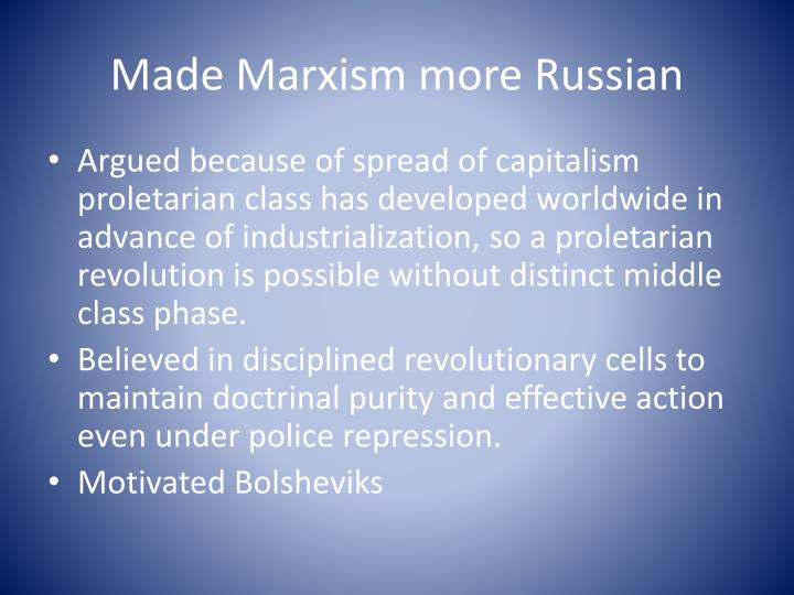 Made Marxism more Russian