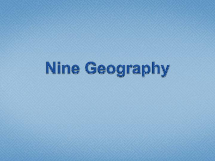 nine geography n.