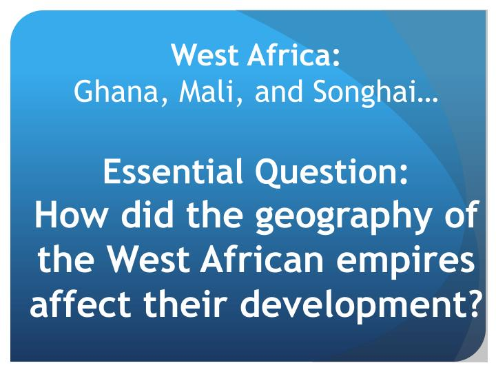 Ppt geography pg 113 powerpoint presentation id1957716 essential questionhow did the geography of the west african empires affect their development toneelgroepblik Choice Image