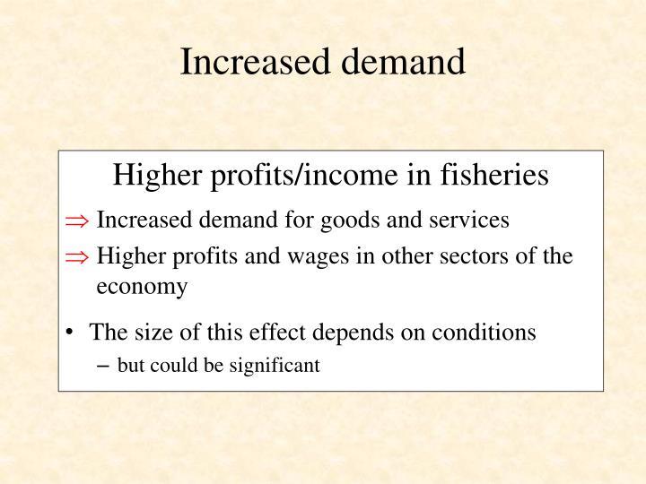 Increased demand
