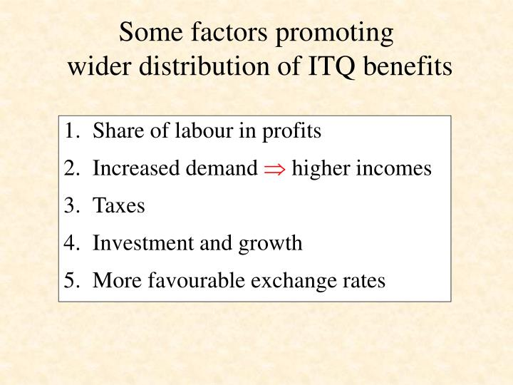 Some factors promoting