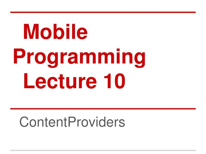 mobile programming lecture 10 n.