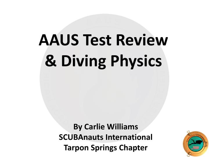 aaus test review diving physics n.